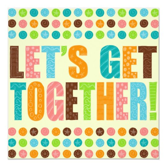 let s get together invitation zazzle com
