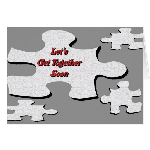 Let's Get Together Soon Greeting Card