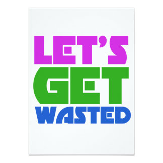 Let's get wasted card