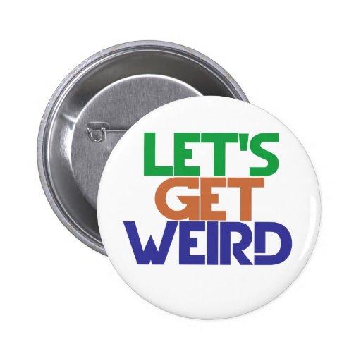 Lets get weird 2 inch round button