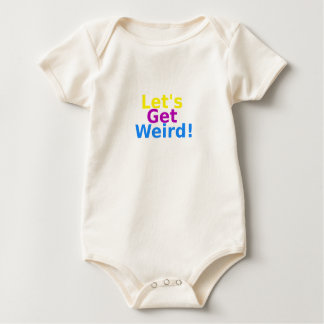 Let's Get Weird! Baby Bodysuit