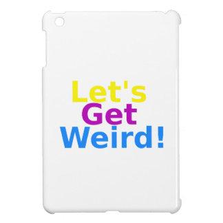 Let's Get Weird! iPad Mini Cases