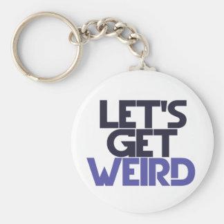 Let's get weird keychain