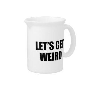 Let's Get Weird Drink Pitchers