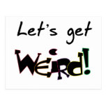 Let's Get Weird! Postcard