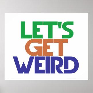 Lets get weird poster