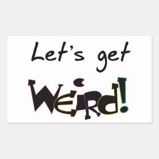 Let's Get Weird! Rectangular Sticker