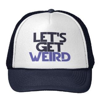 Let's get weird trucker hat