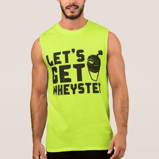 Let's Get Wheysted Sleeveless Shirt