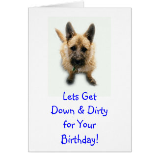 Lets GetDown & Dirtyfor YourBirthday! Card