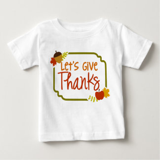 Let's Give Thanks Infant T-shirt