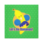 Let's Go Bananas! Gallery Wrapped Canvas