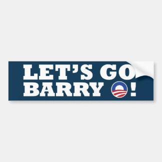Let's go Barry O! Obama Bumper Sticker