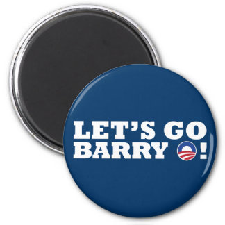 Let's go Barry O! Obama 2 Inch Round Magnet