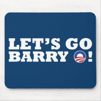 Let's go Barry O! Obama Mouse Pad