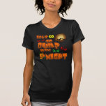 Let's Go Bump in the night T Shirts