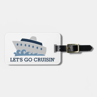 Let's Go Cruisin Cartoon Cruise Ship Bag Tag