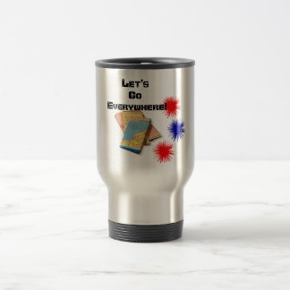 Let's Go Everywhere! Travel Mug