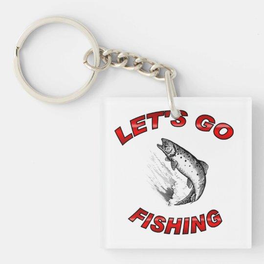 Lets go fishing Key Chain
