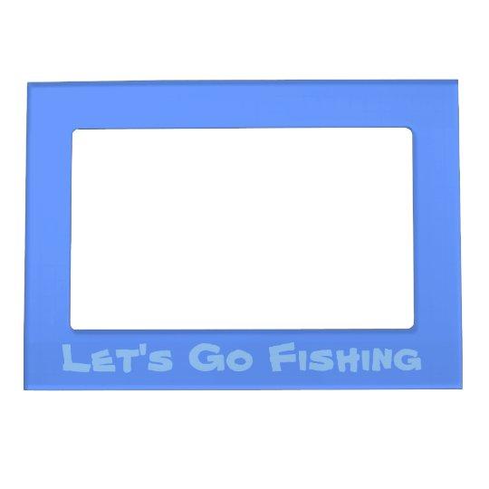 Lets go fishing Magnetic Frame