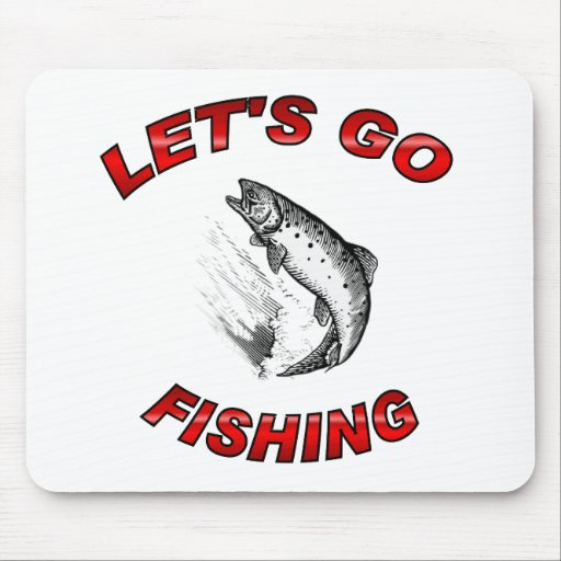Lets go fishing mouse pad