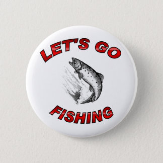 Lets go fishing pinback button