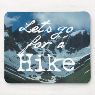 Let's Go For a Hike Mouse Pad
