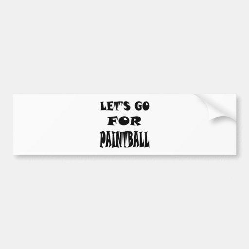 Let's Go For PAINTBALL Bumper Sticker