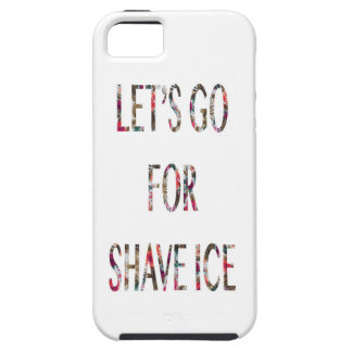 Let's Go For Shave Ice iPhone SE/5/5s Case