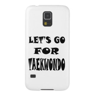 Let's Go For TAEKWONDO. Galaxy S5 Case