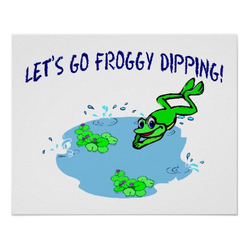 Let's Go Froggy Dipping Poster