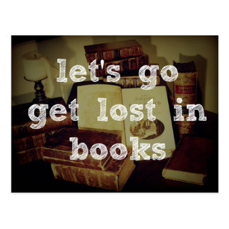 Let's Go Get Lost In Books Postcard