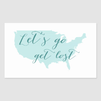 Let's go get lost, word art with USA map Rectangular Sticker