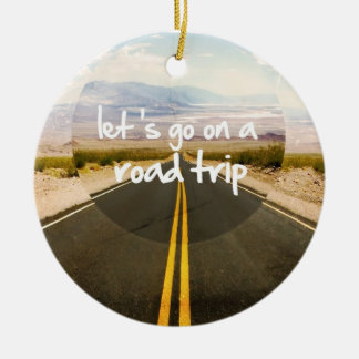 Let's go on a road trip ceramic ornament
