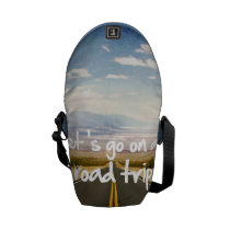roadtrip, let's go on a roadtrip, motivationnal, quote, dream, cool, art, highway, discovery, freedom, landscape, trip, cars, road trip, passion, direction, funny, photography, instant, discover, fun, rickshaw messenger bag, Rickshaw messenger bag with custom graphic design