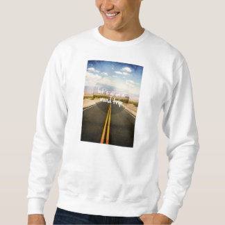 Let's go on a road trip sweatshirt