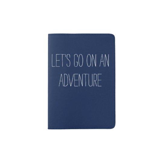 let s go on an adventure passport cover zazzle com