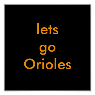 lets go Orioles Poster