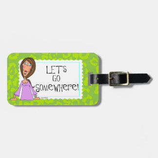 Let's Go Somewhere Luggage Tag