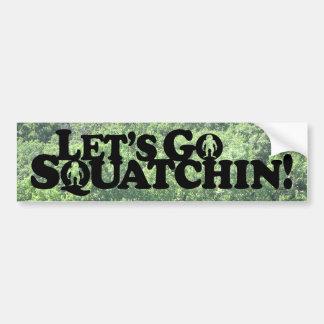 Let's Go Squatchin - Muliple Products Car Bumper Sticker