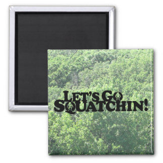 Let's Go Squatchin - Muliple Products Refrigerator Magnet