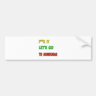 Let's Go To Honduras. Car Bumper Sticker