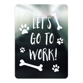 let's go to work bring your dog to work day card