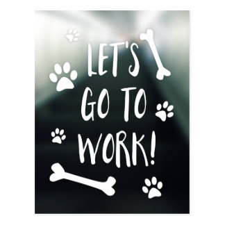 let's go to work bring your dog to work day postcard