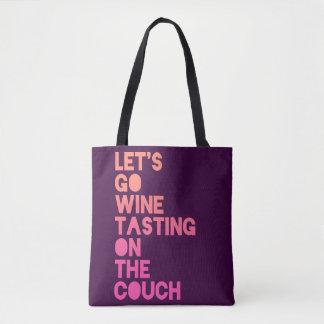 Let's Go Wine Tasting On The Couch Tote Bag