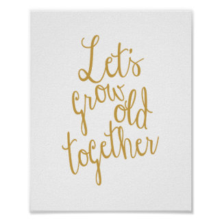 Let's Grow Old Together Love Print