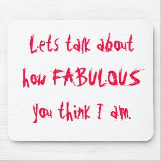 Lets habla de cómo es FABULOSO usted piensa I Am. Alfombrilla De Ratones