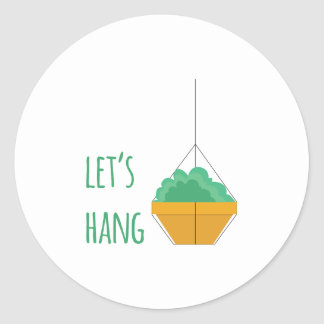Lets Hang Classic Round Sticker