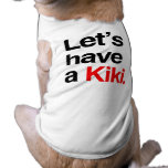 Let's have a kiki -.png dog clothing