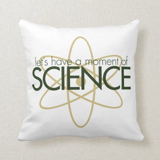 Let's have a moment of SCIENCE Throw Pillow